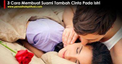 3 Cara Membuat Suami Tambah Cinta Pada Istri