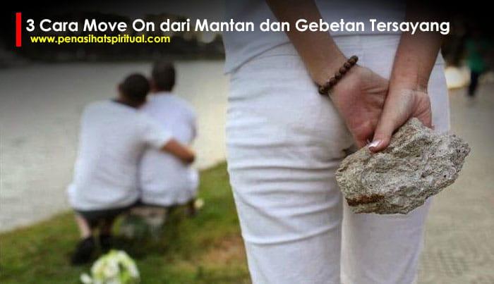 3 Cara Move On dari Mantan dan Gebetan Tersayang