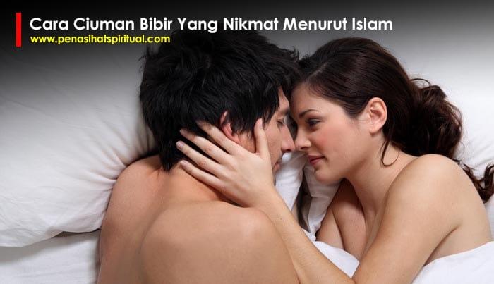 Cara Ciuman Bibir Yang baik dan Nikmat Menurut Islam