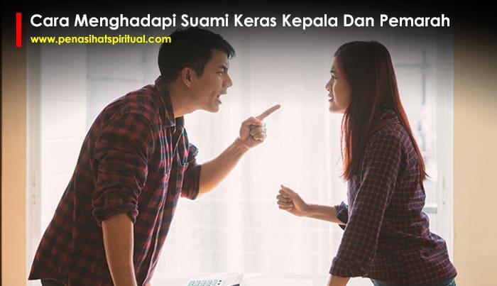 Cara Menghadapi Suami Keras Kepala Dan Pemarah