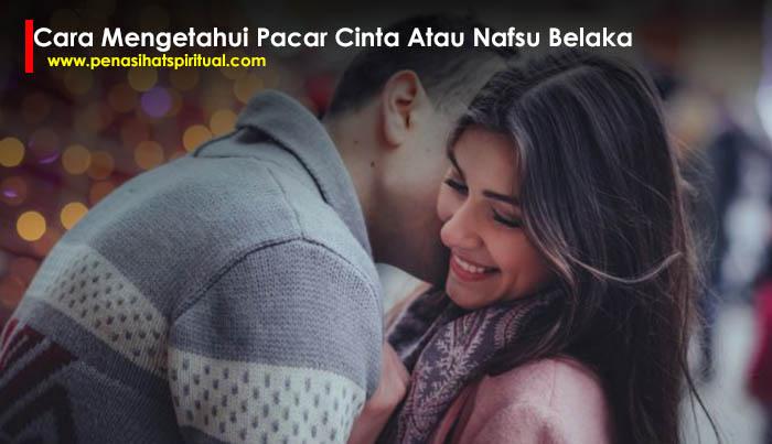 cara mengetahui pacar cinta atau nafsu